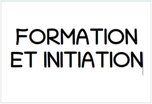 FORMATION ET INITIATION