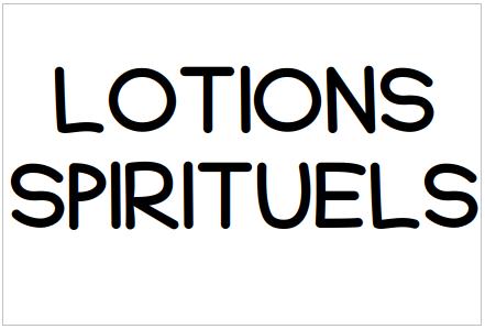 LOTIONS SPIRITUELS
